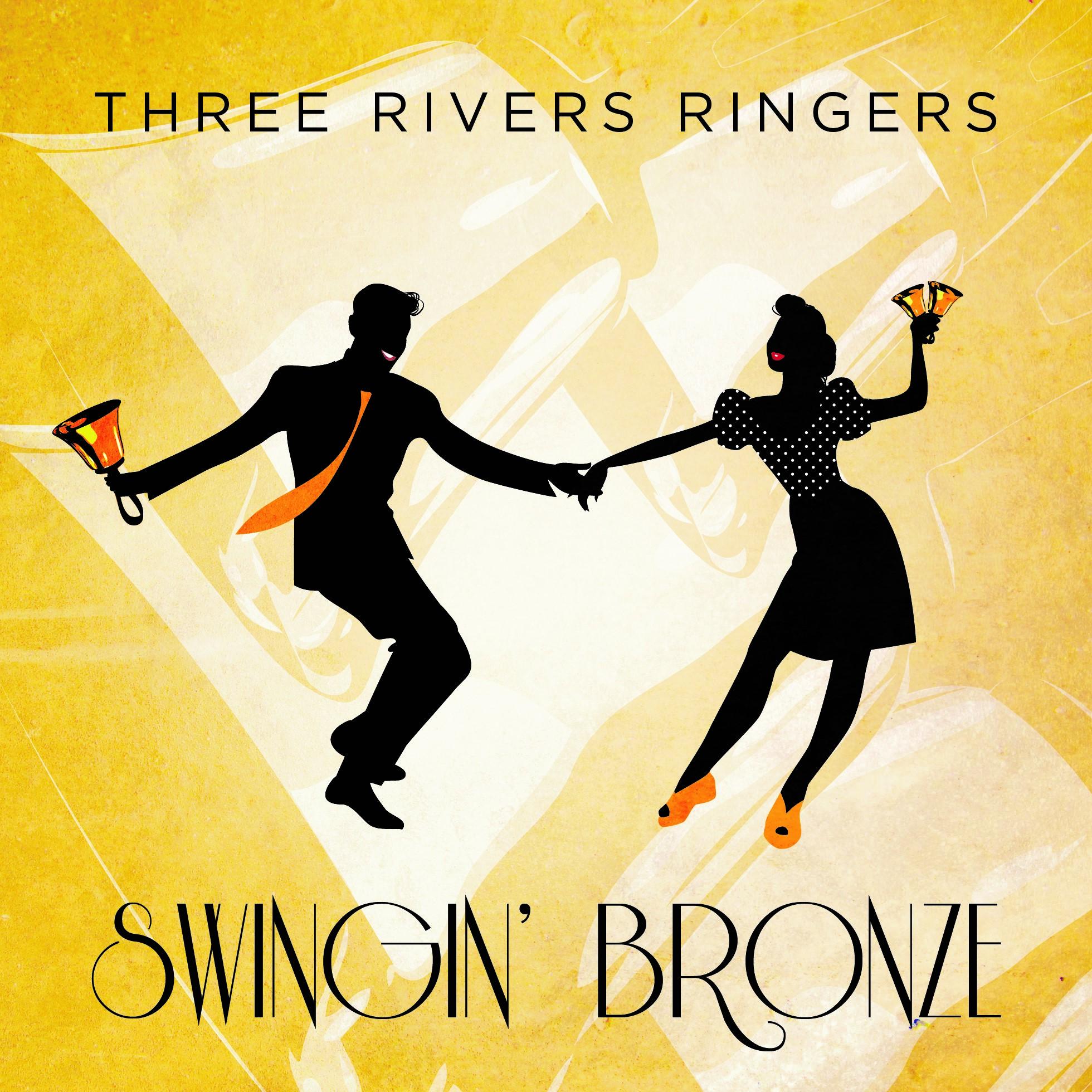 Swingin' Bronze - Three Rivers Ringers